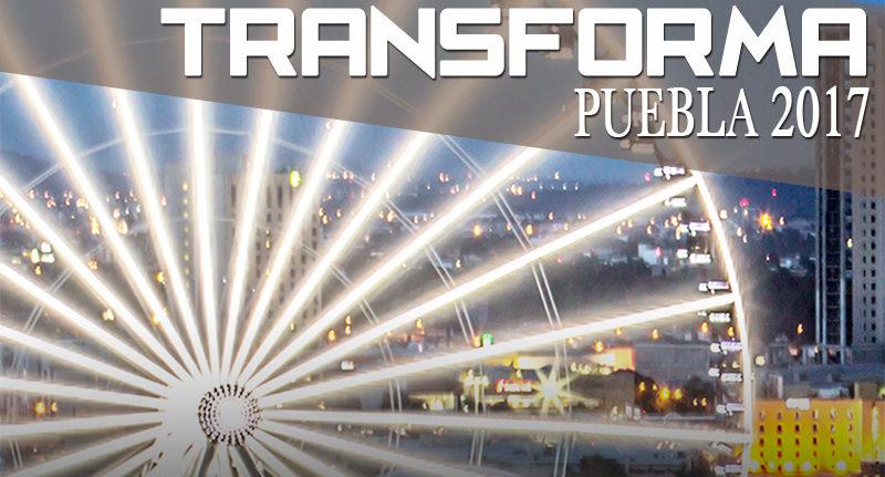 Transforma Puebla 2017