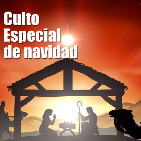 Culto Especial de Navidad